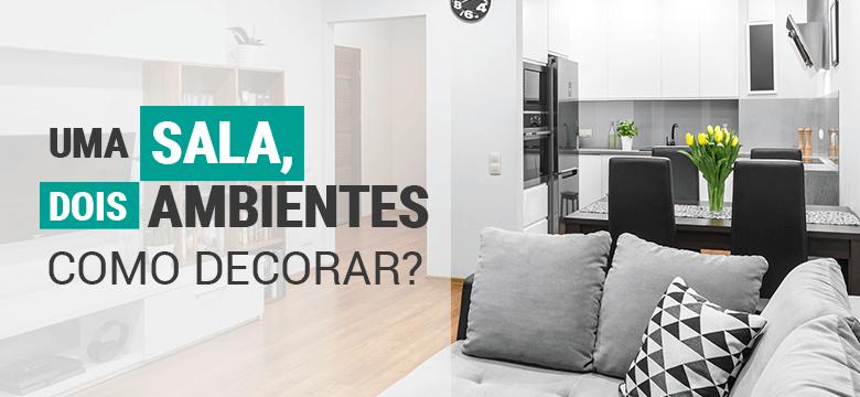 Uma sala, dois ambientes – Como decorar?